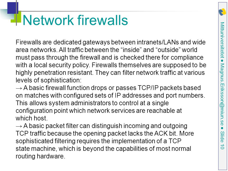 Network firewalls Firewalls are dedicated gateways between intranets/LANs and wide.