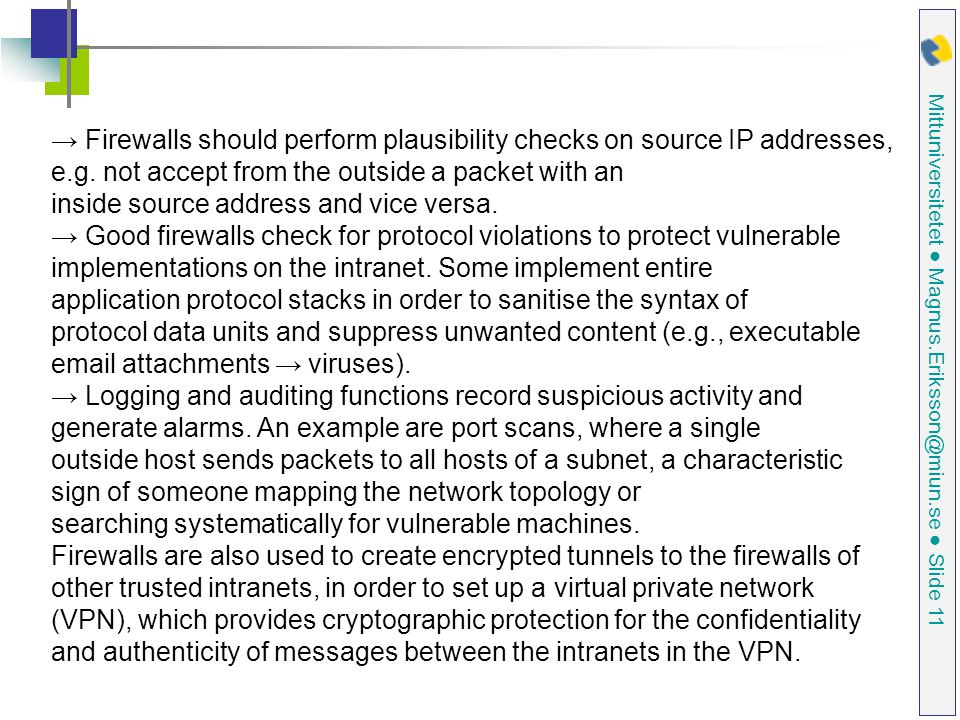 → Firewalls should perform plausibility checks on source IP addresses,