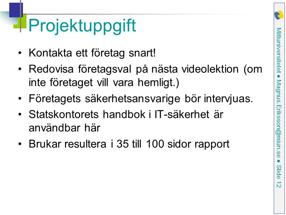 Projektuppgift Kontakta ett företag snart!