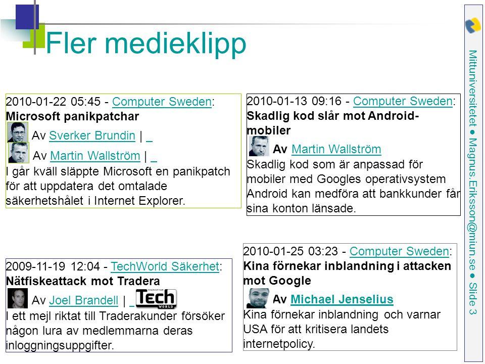 Fler medieklipp 2010-01-22 05:45 - Computer Sweden: