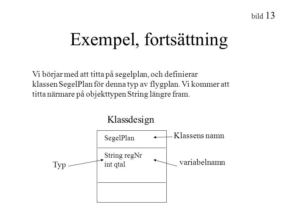 Exempel, fortsättning Klassdesign