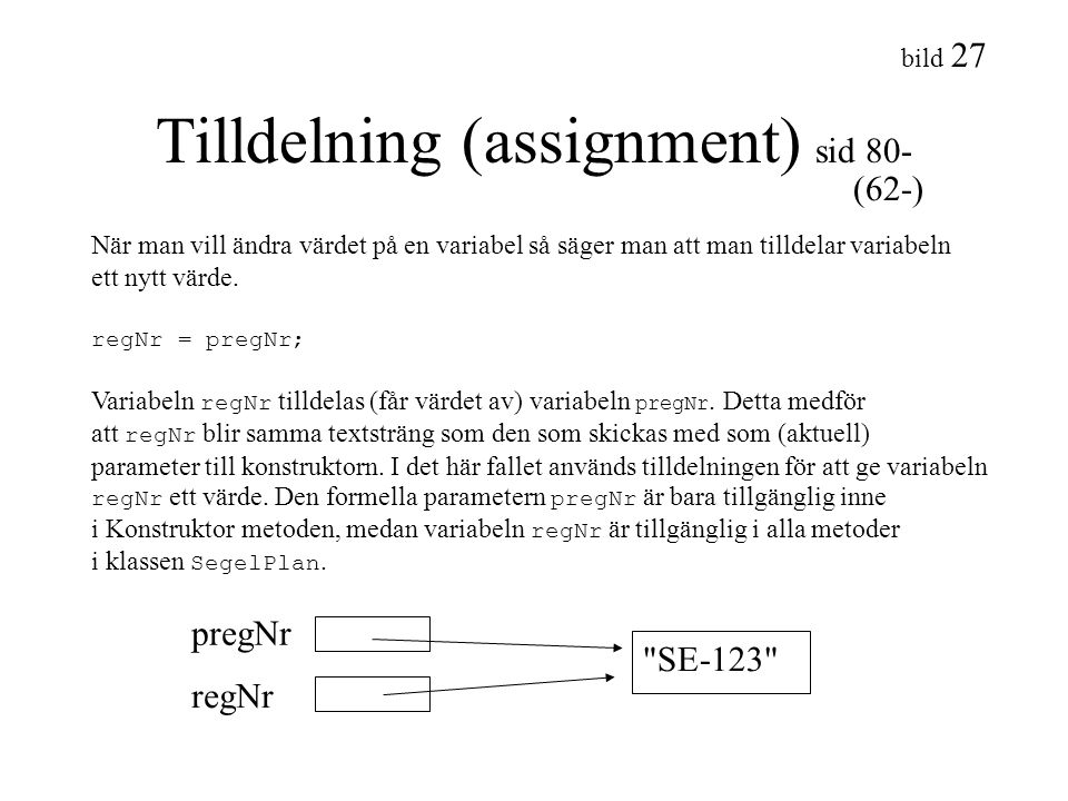 Tilldelning (assignment) sid 80-