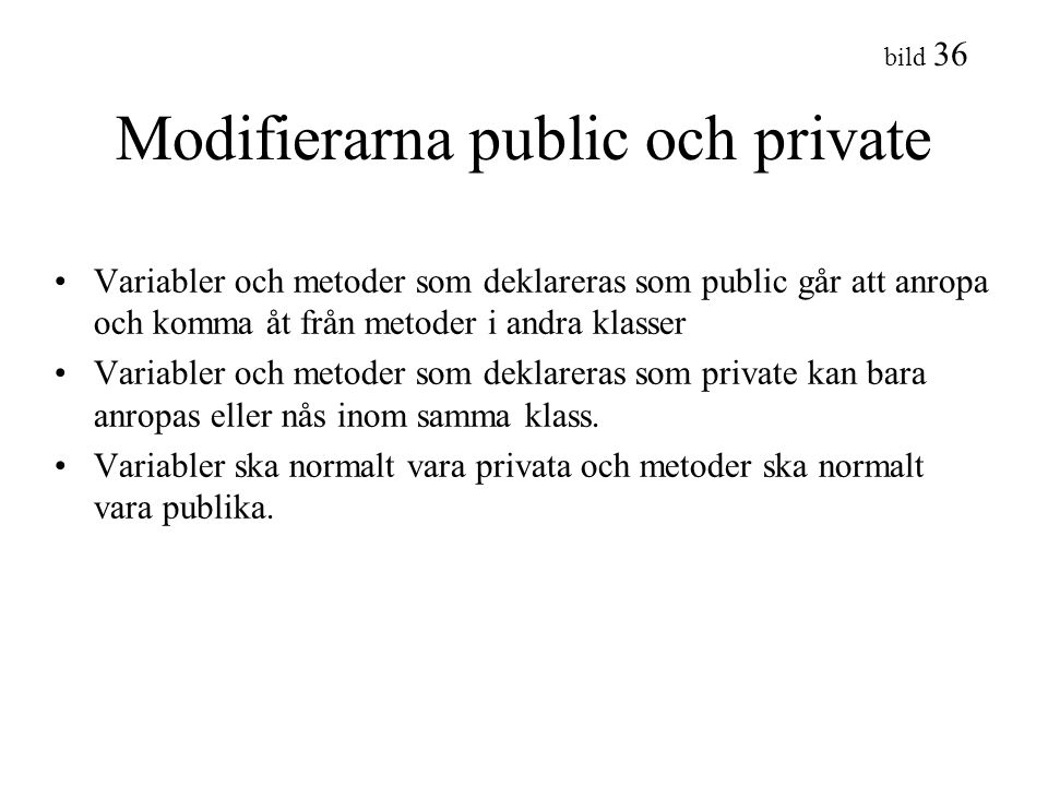 Modifierarna public och private