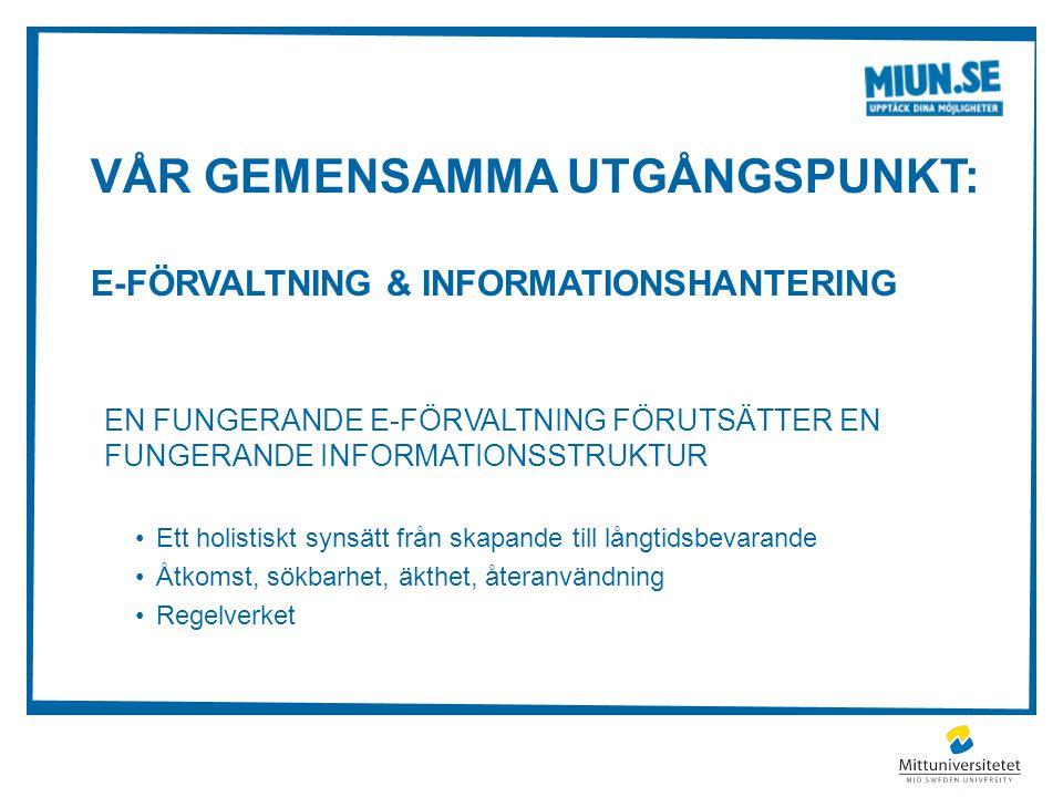Vår gemensamma utgångspunkt: E-förvaltning & informationshantering