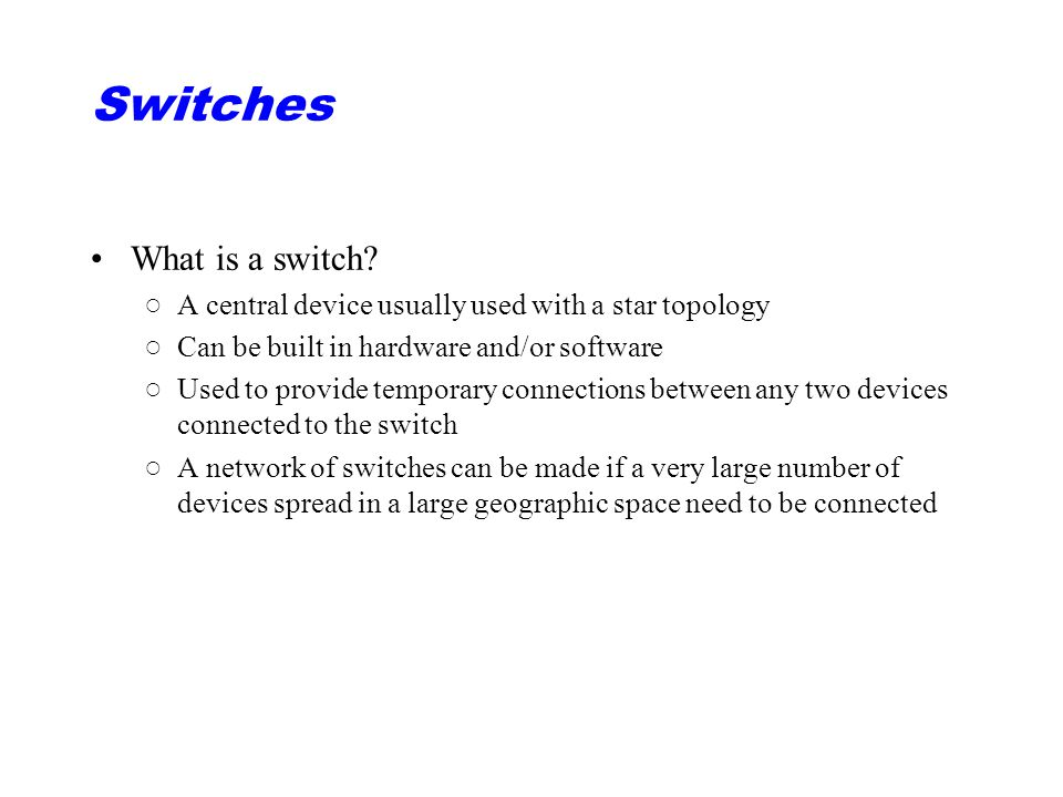 Switches What is a switch