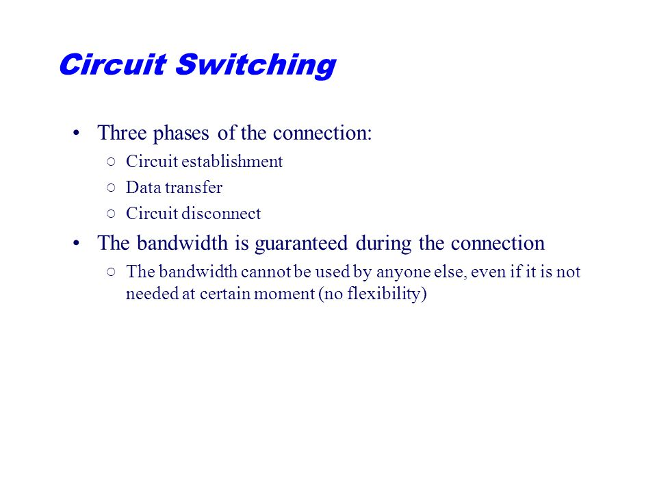 Circuit Switching Three phases of the connection:
