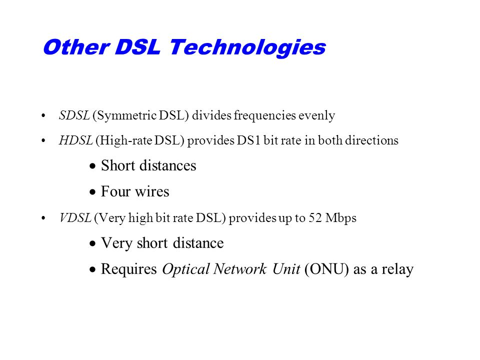 Other DSL Technologies