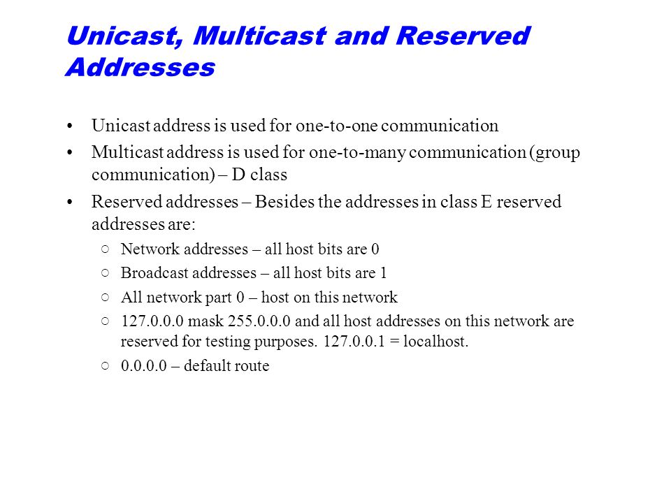Unicast, Multicast and Reserved Addresses
