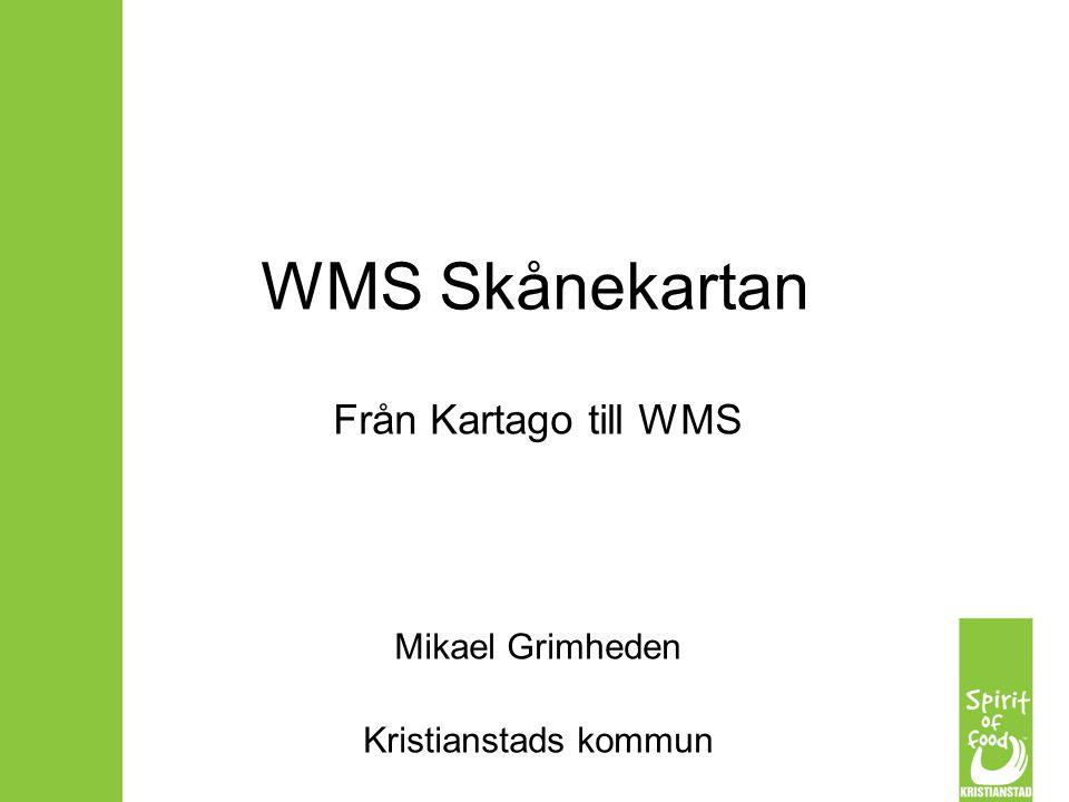 Från Kartago till WMS Mikael Grimheden Kristianstads kommun