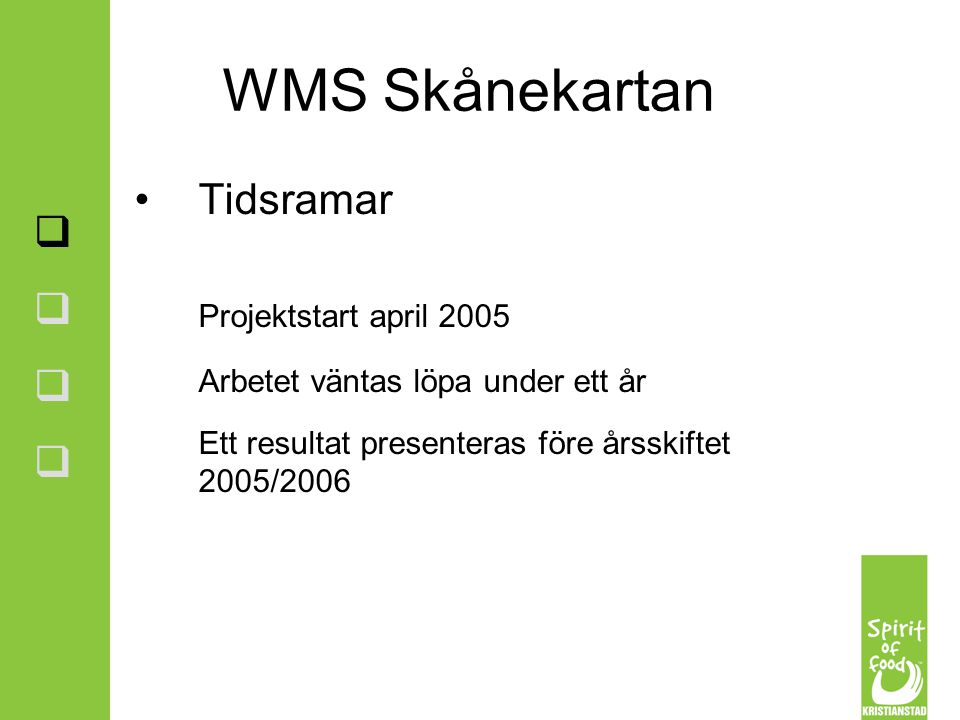 WMS Skånekartan Tidsramar Projektstart april 2005