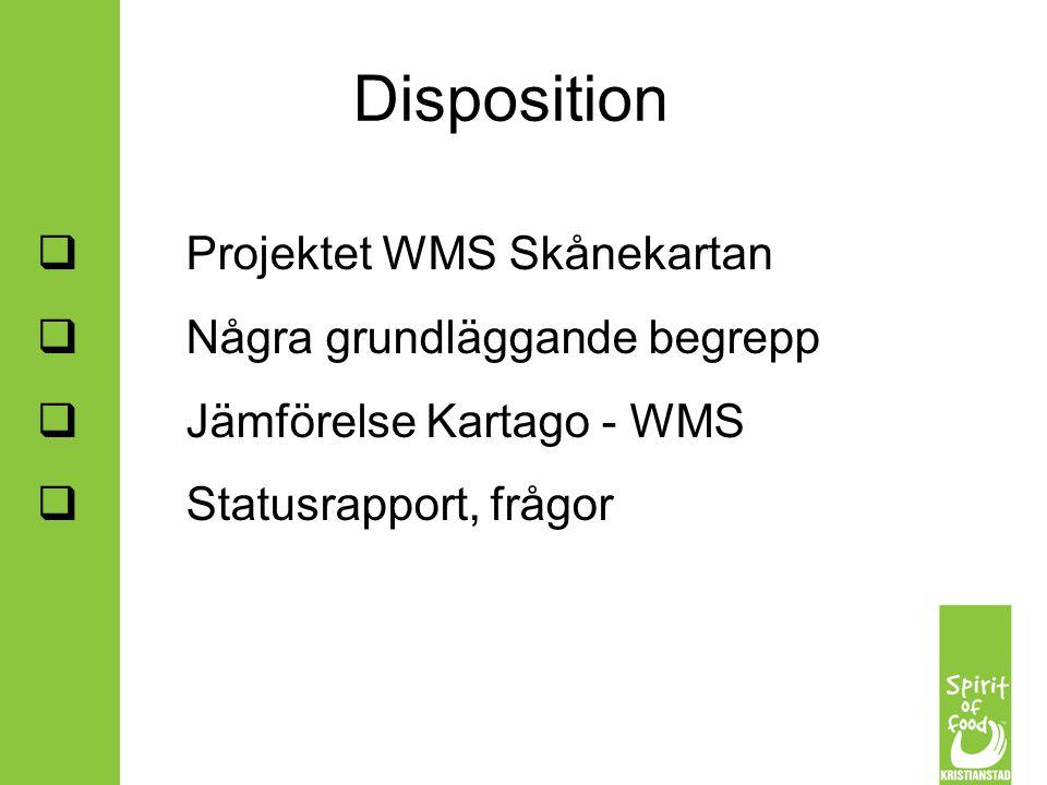 Disposition Projektet WMS Skånekartan Några grundläggande begrepp