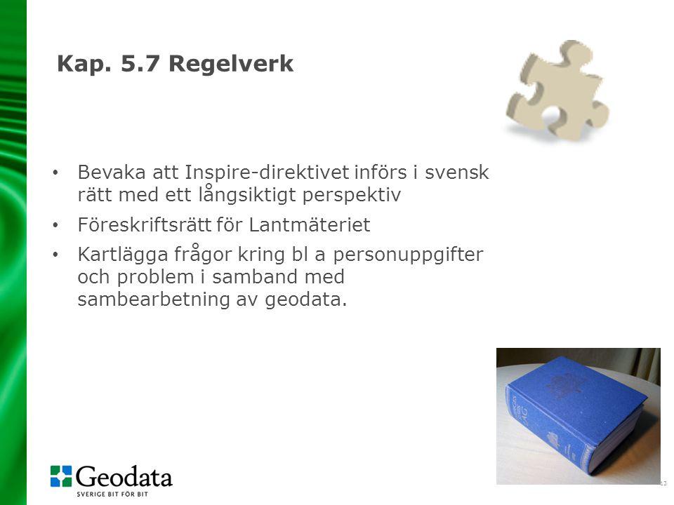 2017-04-06 Kap. 5.7 Regelverk. Bevaka att Inspire-direktivet införs i svensk rätt med ett långsiktigt perspektiv.