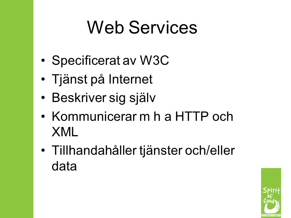 Web Services Specificerat av W3C Tjänst på Internet