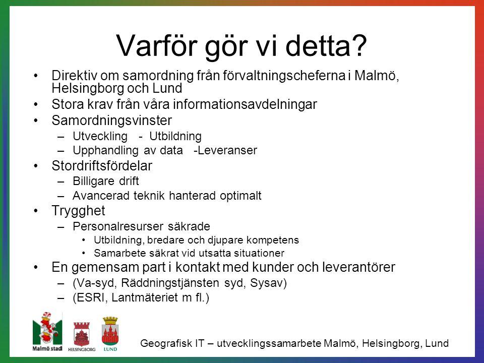 Varför gör vi detta Direktiv om samordning från förvaltningscheferna i Malmö, Helsingborg och Lund.