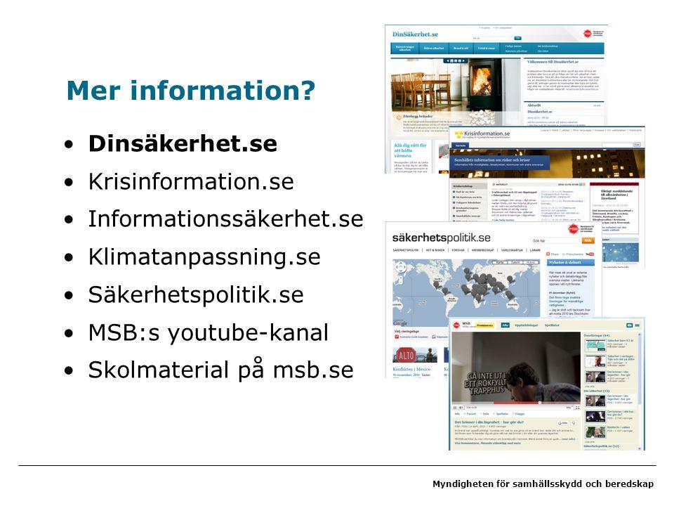 Mer information Dinsäkerhet.se Krisinformation.se