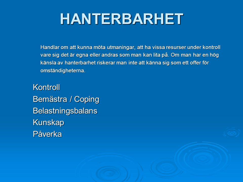 HANTERBARHET Kontroll Bemästra / Coping Belastningsbalans Kunskap