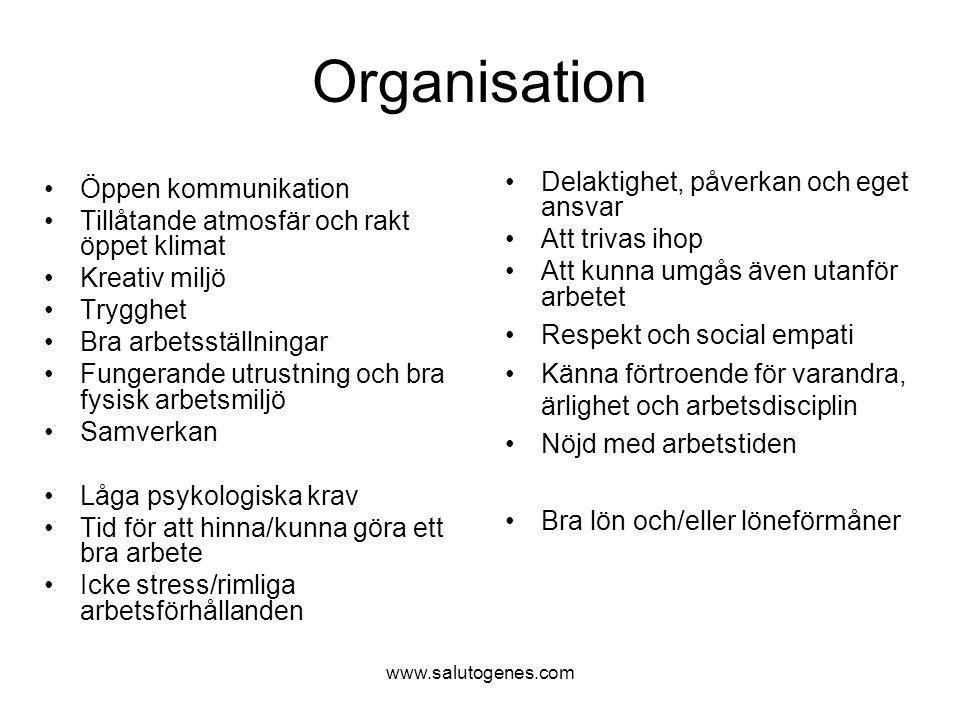 Organisation Öppen kommunikation Delaktighet, påverkan och eget ansvar