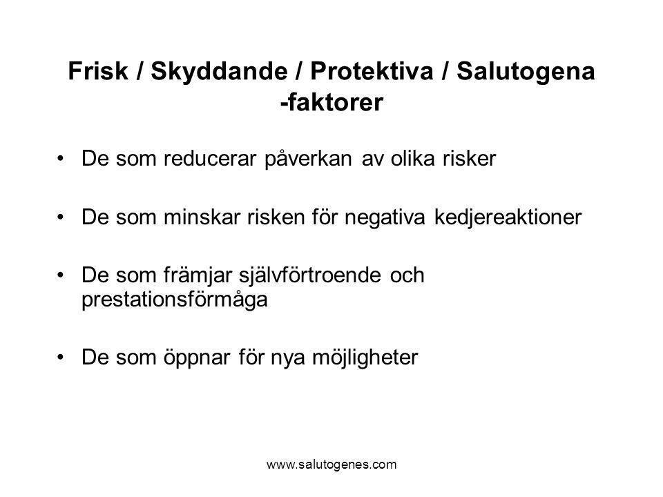 Frisk / Skyddande / Protektiva / Salutogena -faktorer