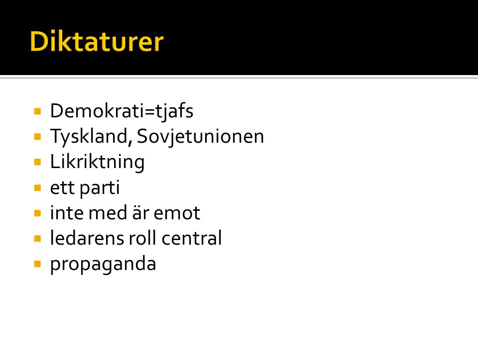 Diktaturer Demokrati=tjafs Tyskland, Sovjetunionen Likriktning