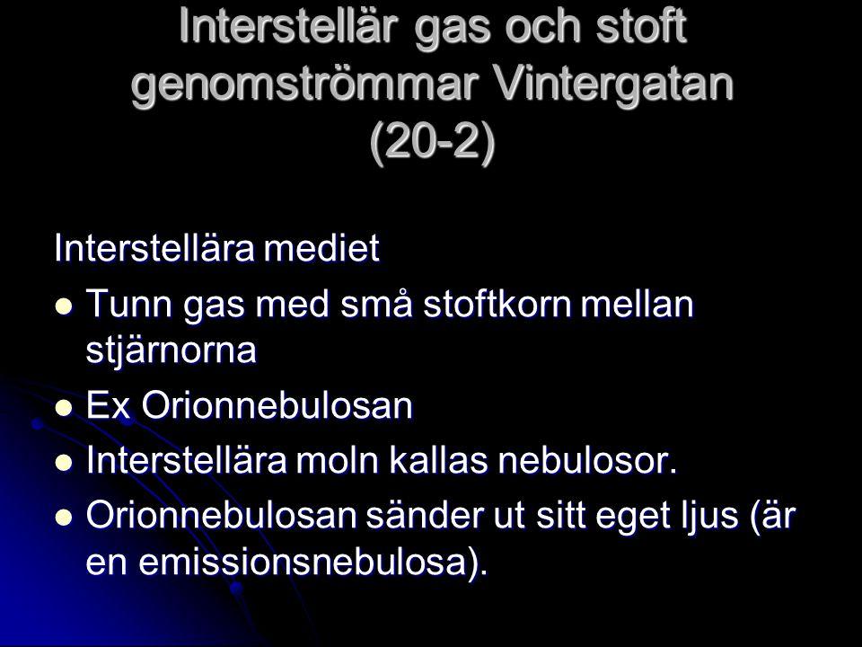 Interstellär gas och stoft genomströmmar Vintergatan (20-2)