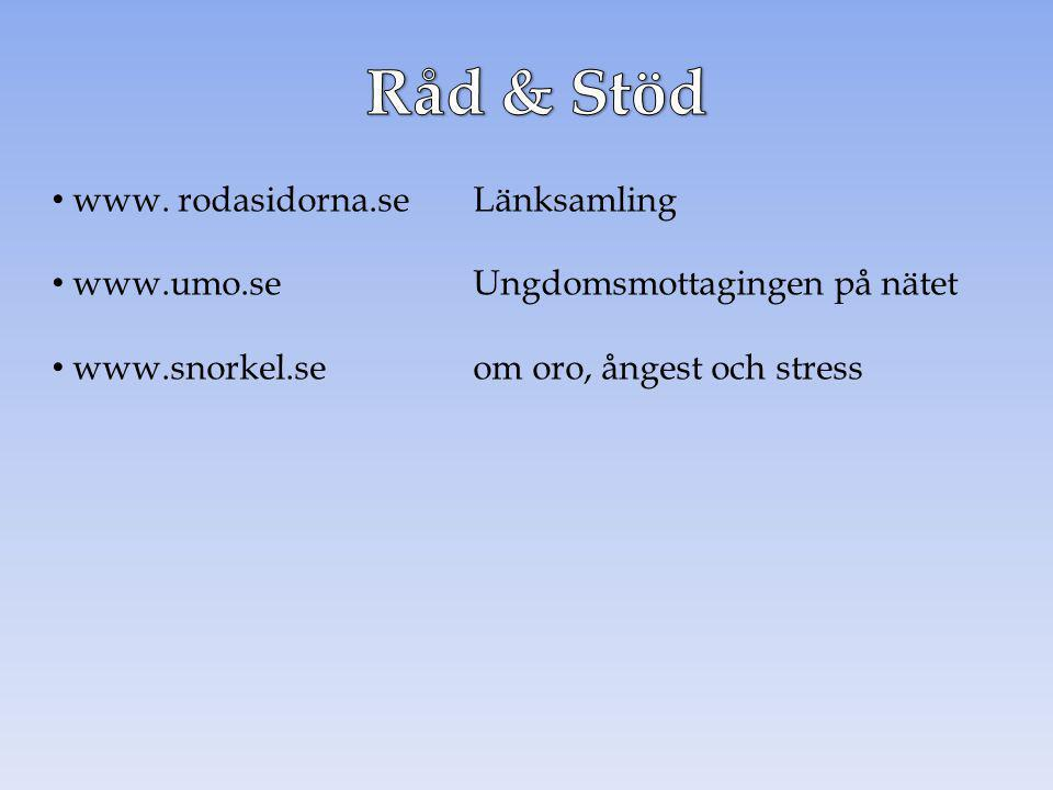 Råd & Stöd www. rodasidorna.se Länksamling