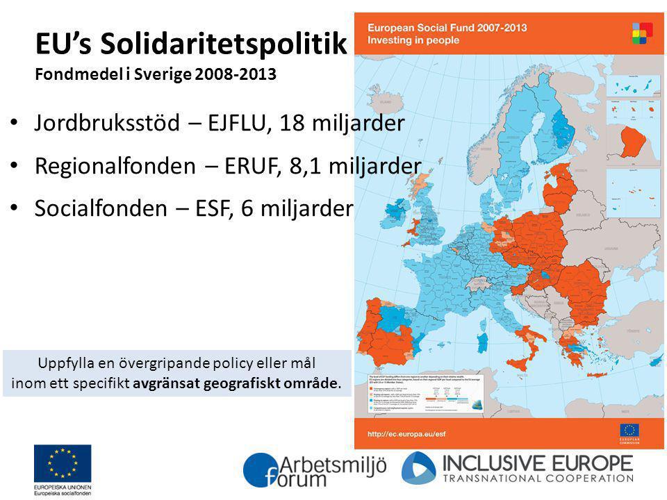 EU's Solidaritetspolitik Fondmedel i Sverige 2008-2013