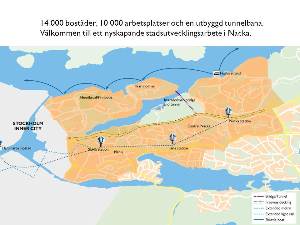 14 000 bostäder, 10 000 arbetsplatser och en utbyggd tunnelbana