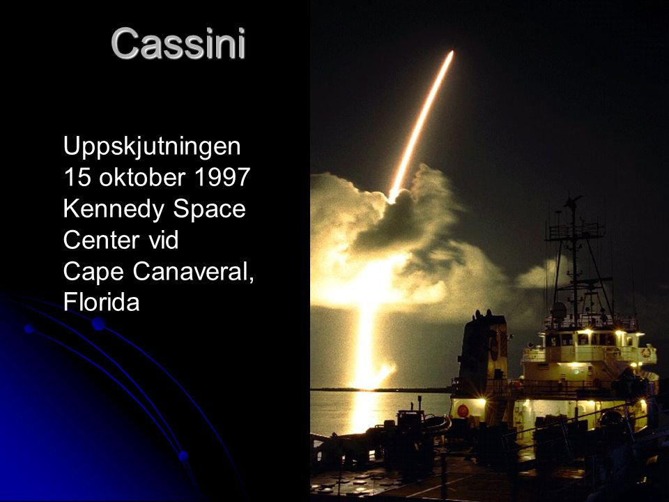 Cassini Uppskjutningen 15 oktober 1997 Kennedy Space Center vid