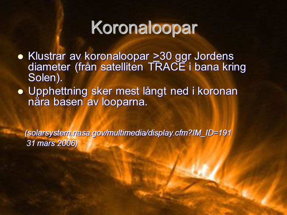 Koronaloopar (solarsystem.nasa.gov/multimedia/display.cfm IM_ID=191