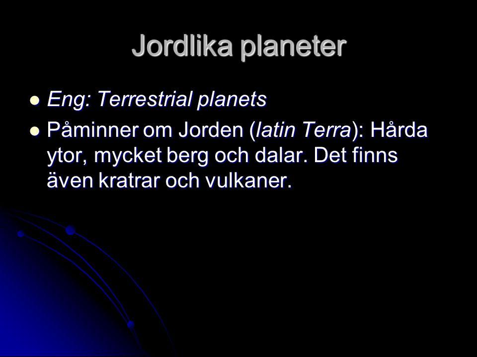 Jordlika planeter Eng: Terrestrial planets