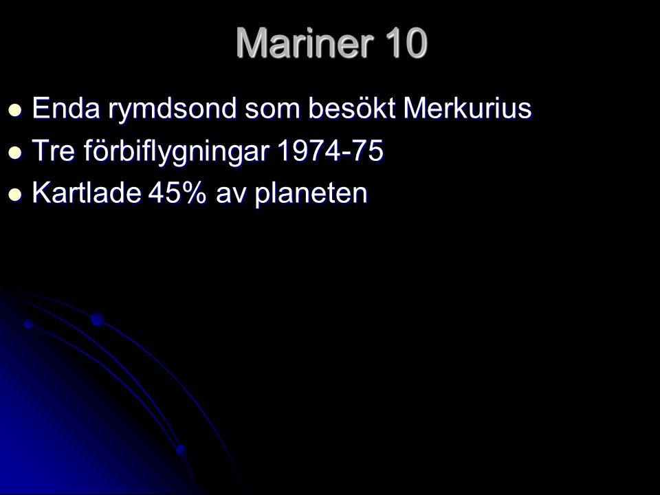Mariner 10 Enda rymdsond som besökt Merkurius