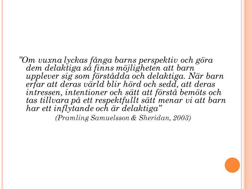 (Pramling Samuelsson & Sheridan, 2003)