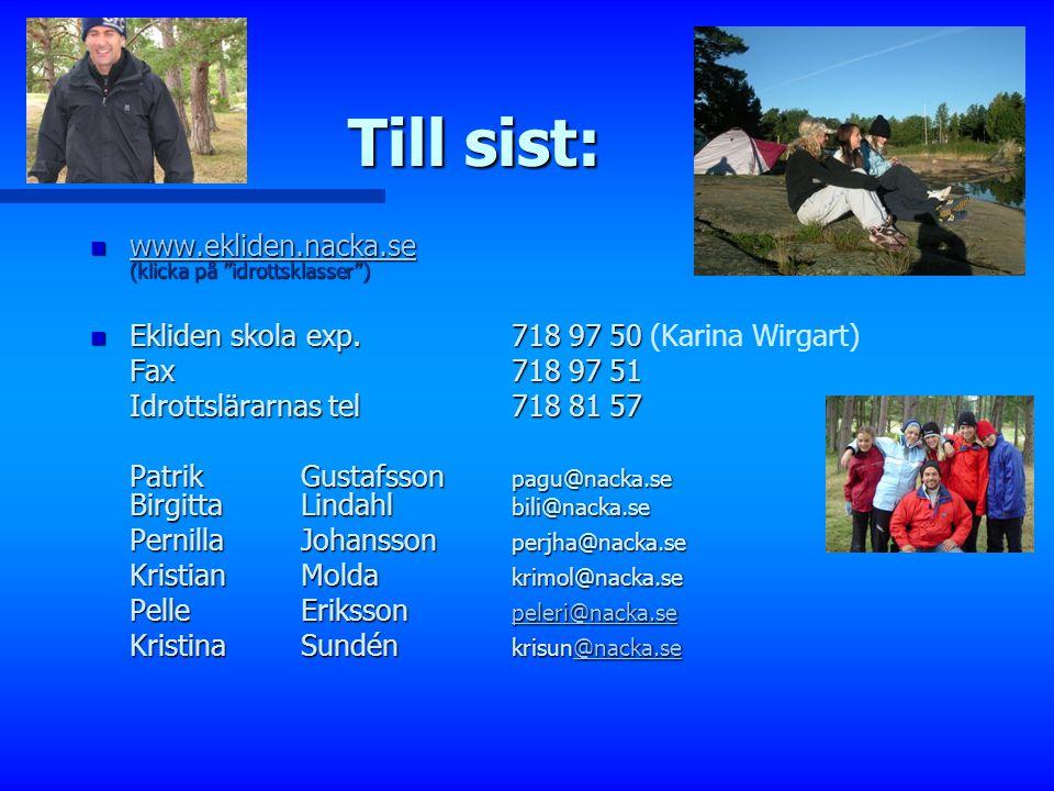 Till sist: www.ekliden.nacka.se (klicka på idrottsklasser )