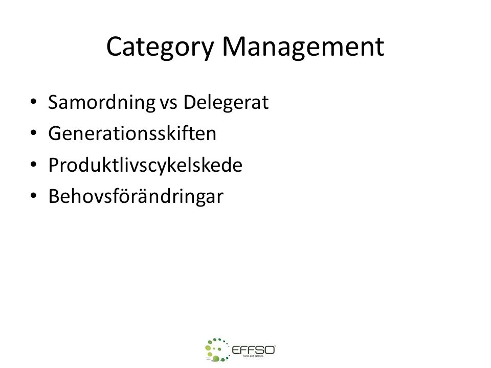 Category Management Samordning vs Delegerat Generationsskiften