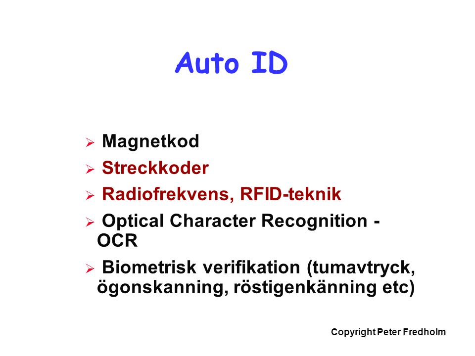 Auto ID Magnetkod Streckkoder Radiofrekvens, RFID-teknik