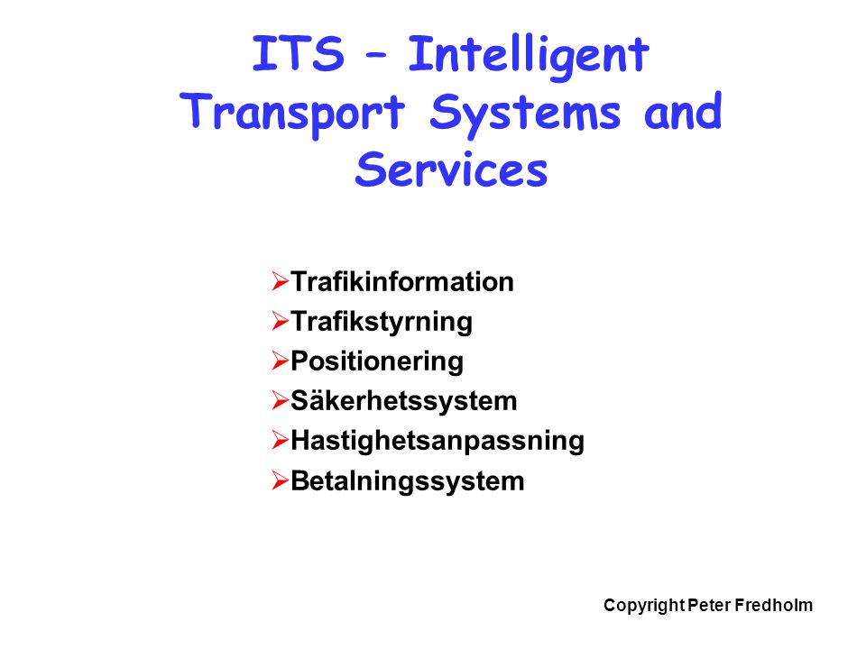 ITS – Intelligent Transport Systems and Services