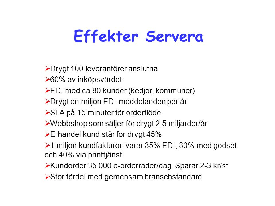 Effekter Servera Drygt 100 leverantörer anslutna 60% av inköpsvärdet