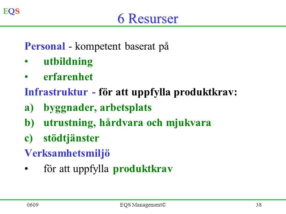 6 Resurser Personal - kompetent baserat på utbildning erfarenhet