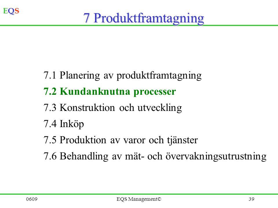 7 Produktframtagning 7.1 Planering av produktframtagning