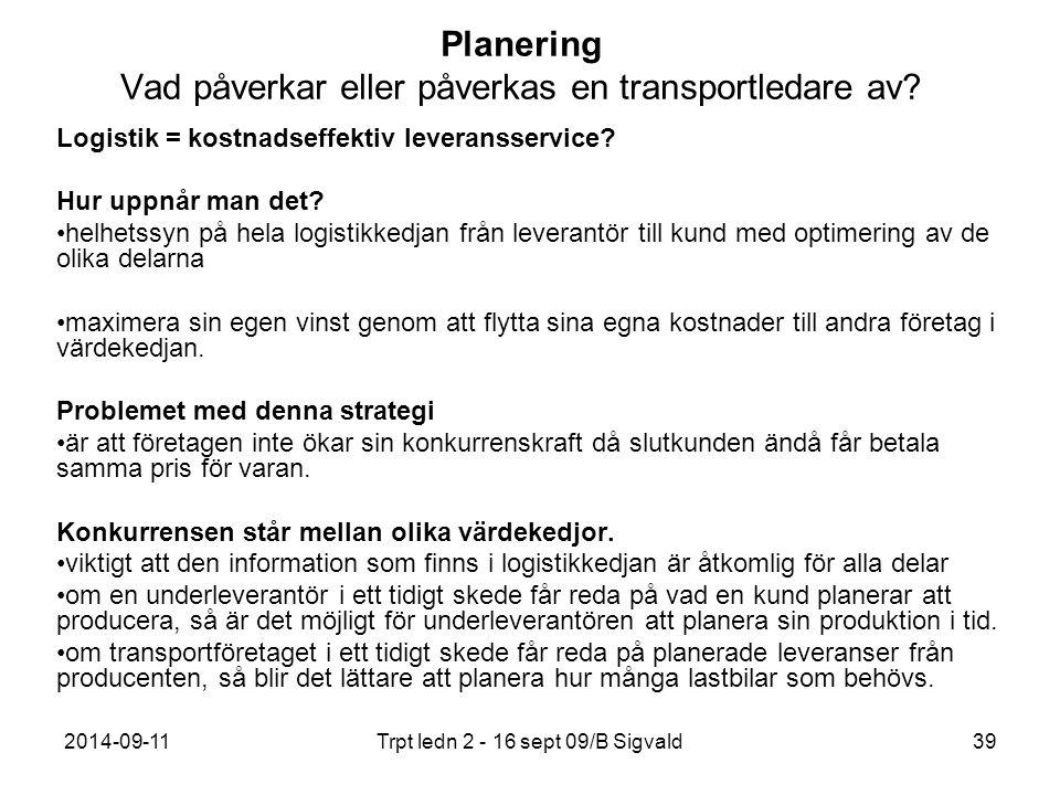 Planering Vad påverkar eller påverkas en transportledare av