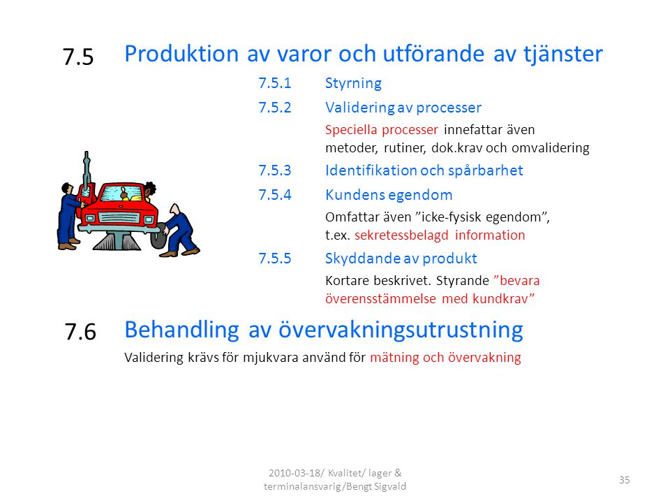 2010-03-18/ Kvalitet/ lager & terminalansvarig/Bengt Sigvald