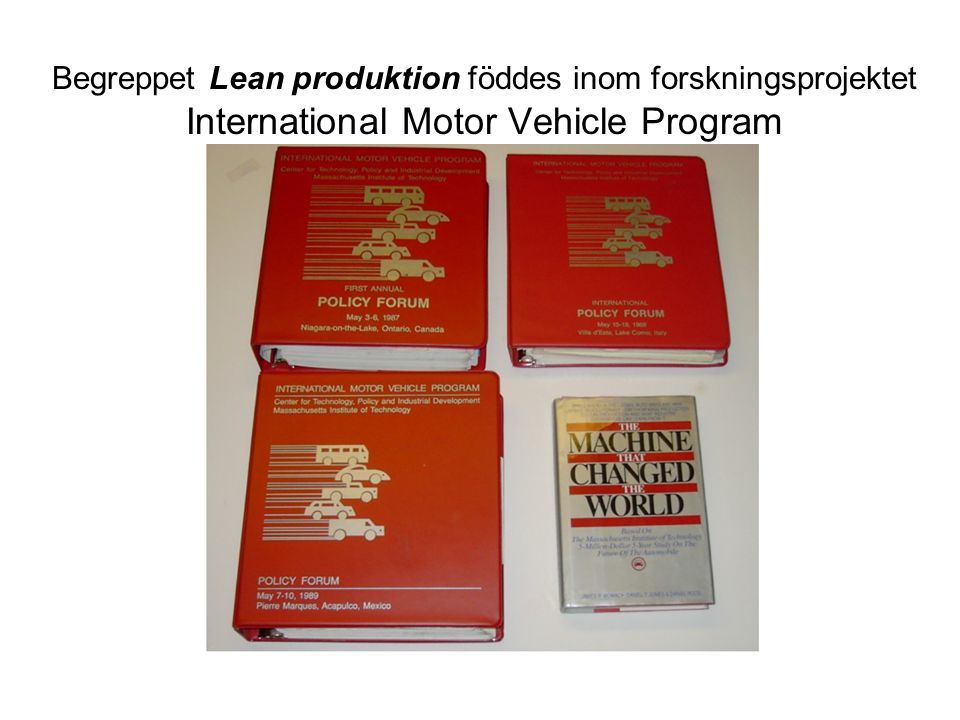 Begreppet Lean produktion föddes inom forskningsprojektet International Motor Vehicle Program