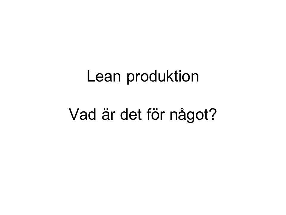 Lean produktion Vad är det för något
