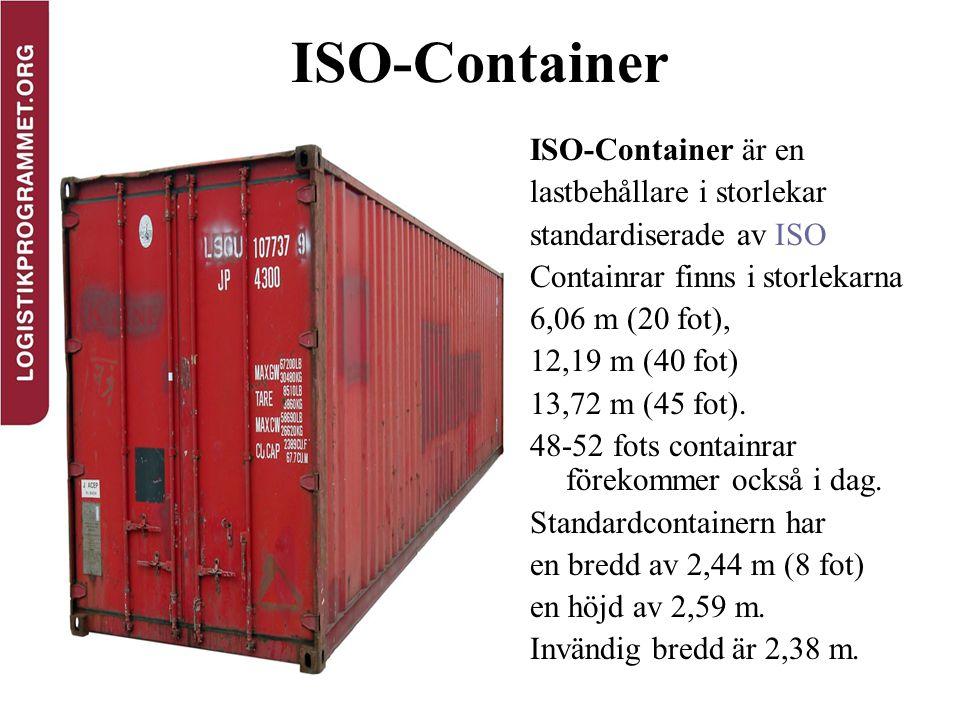 ISO-Container ISO-Container är en lastbehållare i storlekar
