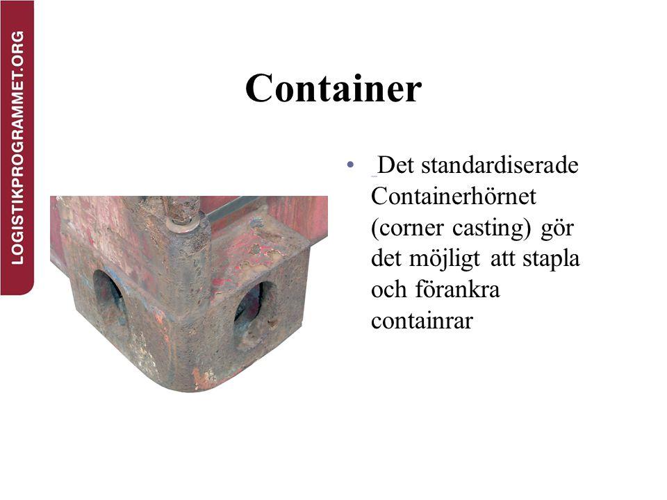 Container Det standardiserade Containerhörnet (corner casting) gör det möjligt att stapla och förankra containrar.