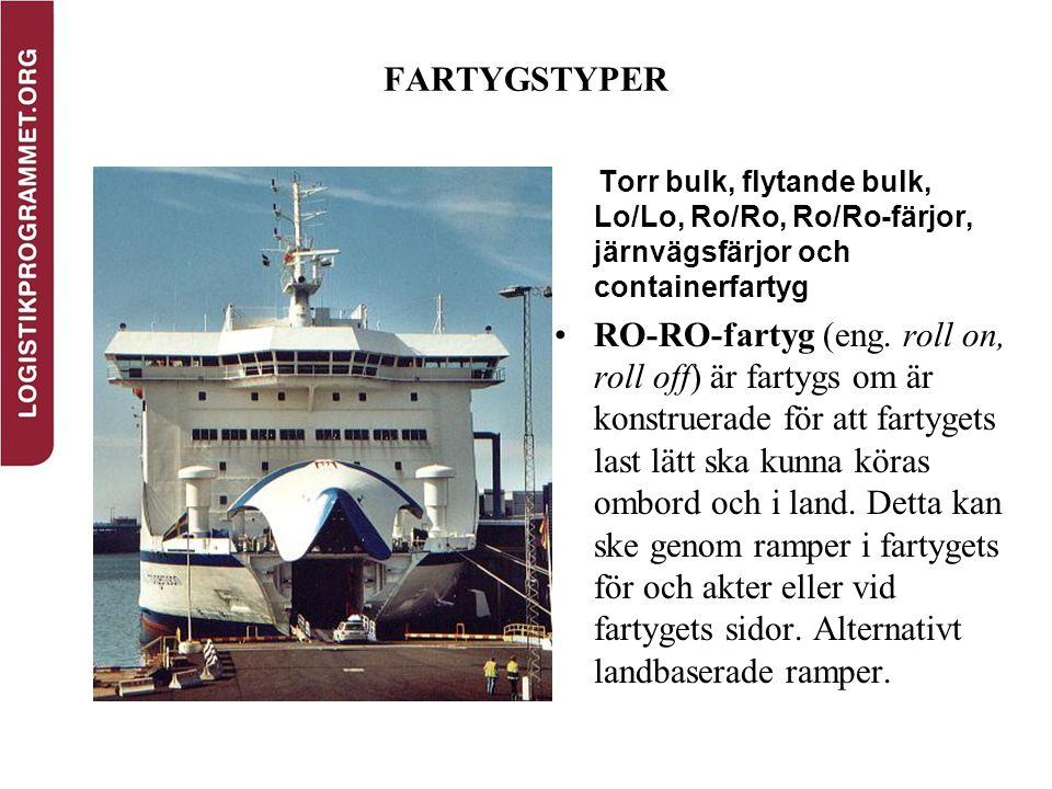 FARTYGSTYPER Torr bulk, flytande bulk, Lo/Lo, Ro/Ro, Ro/Ro-färjor, järnvägsfärjor och containerfartyg.