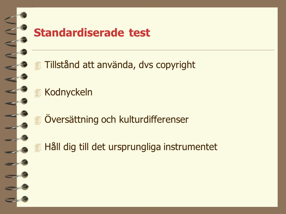 Standardiserade test Tillstånd att använda, dvs copyright Kodnyckeln