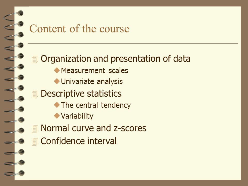Content of the course Organization and presentation of data