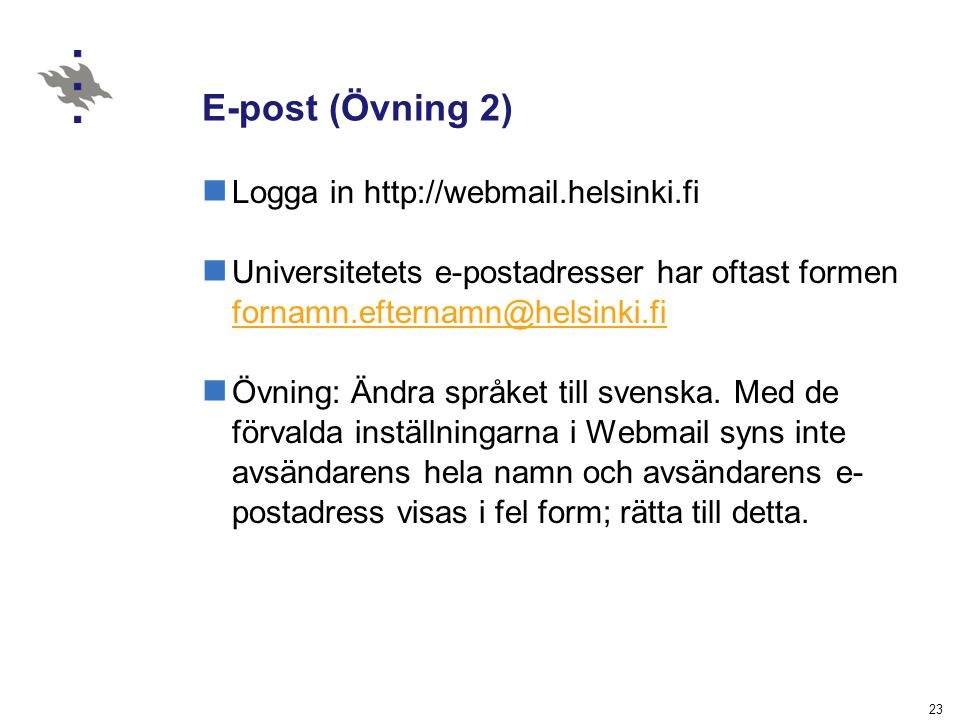 E-post (Övning 2) Logga in http://webmail.helsinki.fi