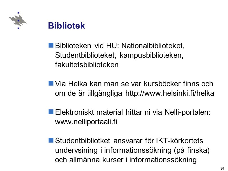 Bibliotek Biblioteken vid HU: Nationalbiblioteket, Studentbiblioteket, kampusbiblioteken, fakultetsbiblioteken.